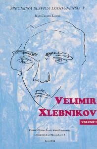 Première de couverture du volume 1 de la publication des travaux de Jean-Claude Lanne sur V. Khlebnikov