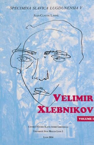 V. Khlebnikov / Jean-Claude Lanne